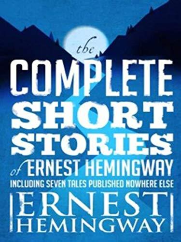 Complete Short Stories of Ernest Hemingw