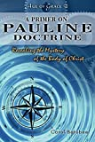 A Primer on Pauline Doctrine: Revealing the Mystery of the Body of Christ: 2 (Age of Grace)