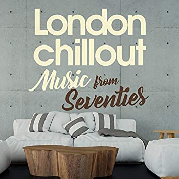 London Chillout Music From Seventies