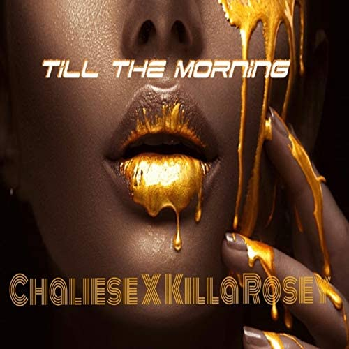 Chaliese & Killa Rosey