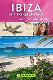 Bruckmann Reiseführer Ibiza mit Formentera: Zeit für das Beste: Highlights, Geheimtipps, Wohlfühladressen