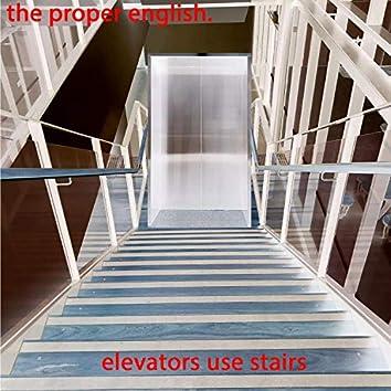 Elevators Use Stairs