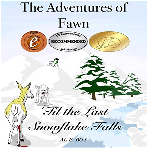 'Til the Last Snowflake Falls: The Adventures of Fawn