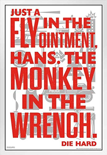Die Hard Come Just a Fly in The Ointment Hans The Monkey in The Wrench Quote Action Movie Christmas John McClane Nakatomi Plaza Minimalist White Wood Framed Poster 14x20
