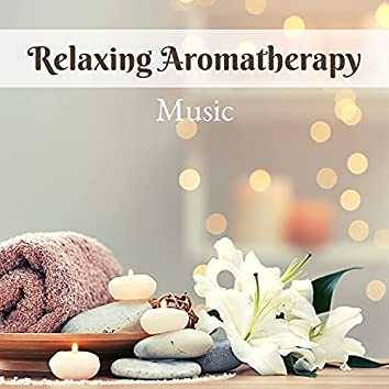 Relaxing Aromatherapy Music - Zen Music for Meditation