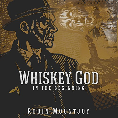 Whiskey God: In the Beginning audiobook cover art