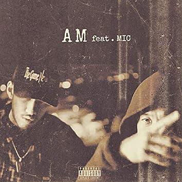 AM (feat. MIC)