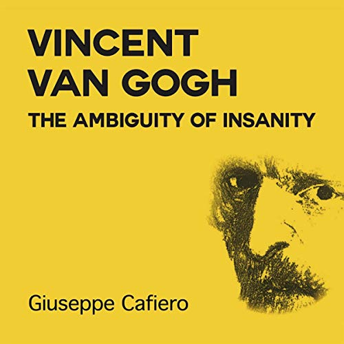Vincent Van Gogh: The Ambiguity of Insanity                   De :                                                                                                                                 Giuseppe Cafiero                               Lu par :                                                                                                                                 David McCallion                      Durée : 7 h et 58 min     Pas de notations     Global 0,0
