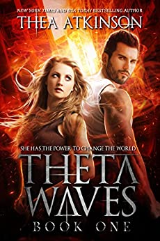 Theta Waves Book 1 (Theta Waves Volumes 1-3) by [Thea Atkinson]