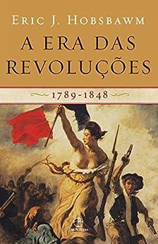 A era das revoluções: 1789-1848 por [Eric Hobsbawm]