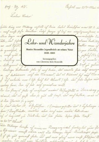 Lehr- und Wanderjahre. Moritz Hensoldt's Jugendbriefe an seinen Vater 1838-1843