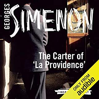 The Carter of 'La Providence'     Inspector Maigret; Book 2              By:                                                                                                                                 Georges Simenon,                                                                                        David Coward (translator)                               Narrated by:                                                                                                                                 Gareth Armstrong                      Length: 3 hrs and 28 mins     70 ratings     Overall 4.4