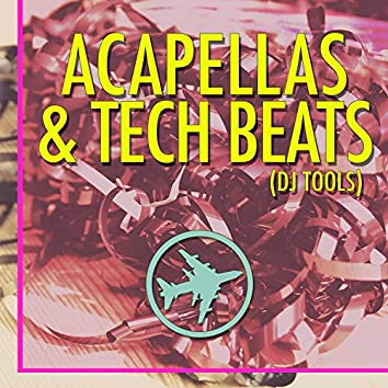 Acapellas & Tech Beats (DJ Tools)