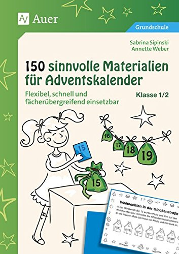 150 sinnvolle Materialien für Adventskalender 1/2: Flexibel, schnell und fächerübergreifend einsetzbar (1. und 2. Klasse)