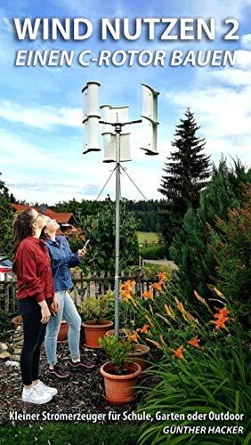 Wind nutzen 2: einen C-Rotor bauen