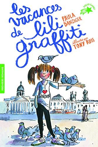Les Aventures de Lili Graffiti, Tome 2 : Les vacances de Lili Graffiti - FOLIO CADET PREMIERS ROMANS - de 8 à 11 ans
