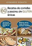 60 Recetas de comidas y postres sin gluten únicas (6O RECETAS ÚNICAS)