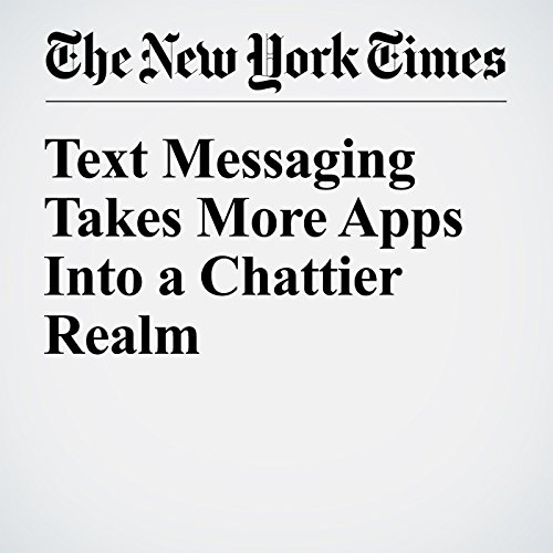 Text Messaging Takes More Apps Into a Chattier Realm cover art