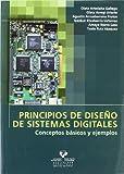 Principios de diseño de sistemas digitales. Conceptos básicos y ejemplos (Manuales Universitarios - Unibertsitateko Eskuliburuak)