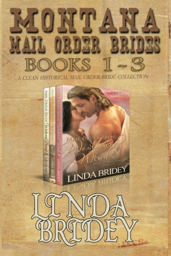 Compare Textbook Prices for Montana Mail Order Brides - Books 1 - 3: A Clean Historical Mail Order Bride Collection  ISBN 9781505364170 by Bridey, Linda
