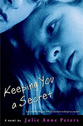 Keeping You a Secret by Julie Anne Peters(2005-05-04)