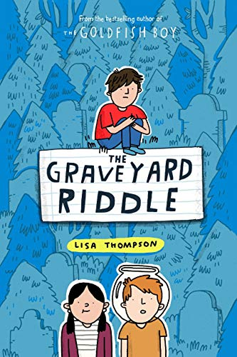 The Graveyard Riddle (the new mystery from award-winn ing author of The Goldfish Boy) (Goldfish Boy Book 2)