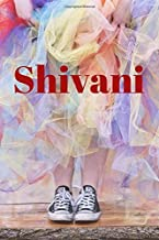 Shivani: Happy Bright Colourful Personalized Journal to write in, Positive Thoughts for Women Teens Girls gifts holidays