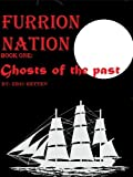 Furrion Nation Book 1 Ghosts of the Past