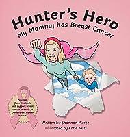 Hunter's Hero: My Mommy has Breast Cancer (Hunter's Hurdles)