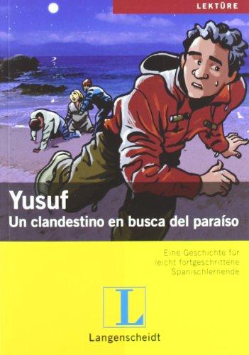 Yusuf: Un clandestino en busca del paraíso (Geschichten aus Spanien und Lateinamerika)