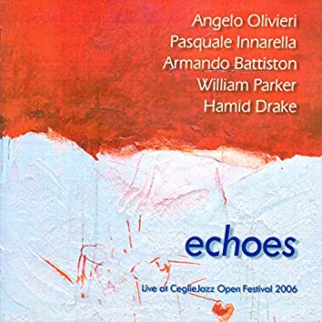 Echoes (Live at Ceglie Jazz Open Festival 2006)