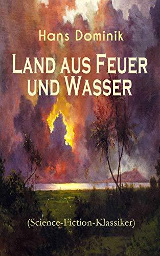 Land aus Feuer und Wasser (Science-Fiction-Klassiker): Die Kraft der Tiefe