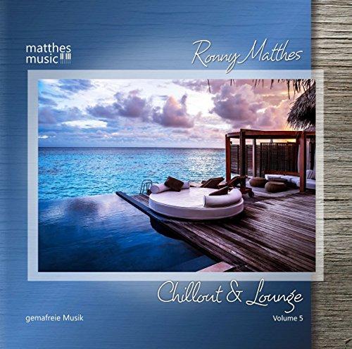 Chillout & Lounge (Vol. 5) - Gemafreie Musik zur Beschallung für Hotels, Restaurants & Einzelhandelsgeschäfte (inkl. Piano Lounge, Jazz & Klaviermusik)