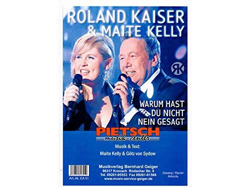 Warum hast du nicht nein gesagt (Roland Kaiser & Maite Kelly) - Einzelausgabe für Gesang / Klavier / Keyboard / Akkordeon / Gitarre (Musiknoten)