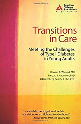 Transitions in Care: Meeting the Challenges of Type 1 Diabetes in Young Adults by Wolpert M.D., Howard A., Anderson Ph.D., Barbara J., Harris (2009) Paperback