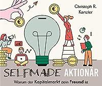 Selfmade-Aktionaer: Warum der Kapitalmarkt dein Freund ist