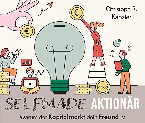 Selfmade-Aktionär: Warum der Kapitalmarkt dein Freund ist
