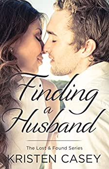 Finding a Husband (Lost & Found Book 3) by [Kristen Casey]