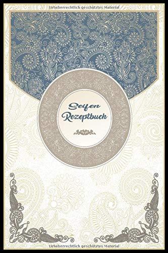 Seifen Rezeptbuch: Kosmetikrezepte Notizbuch | Naturkosmetik und Seife selber herstellen | Kosmetik | Cremes | Naturseife | Ornaamente Mandala