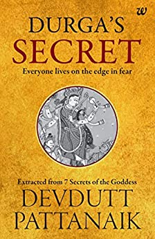 Durga's Secret: Everyone Lives on the Edge in Fear by [Devdutt Pattanaik]