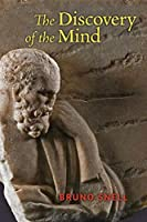 The Discovery of the Mind: The Greek Origins of European Thought