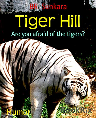 Tiger Hill: Are you afraid of the tigers? (English Edition)
