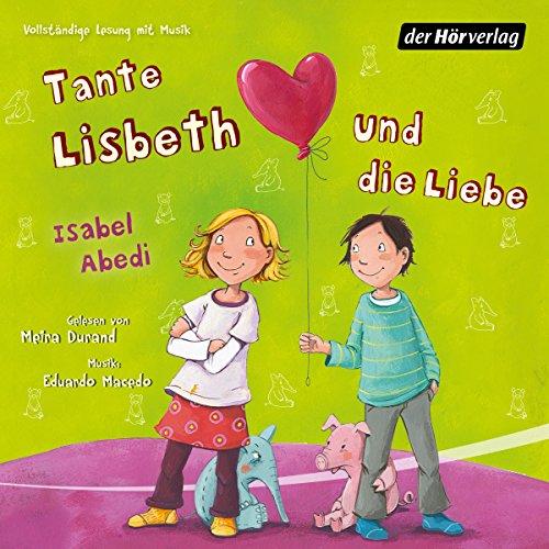 Tante Lisbeth und die Liebe audiobook cover art