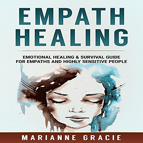 Empath Healing     Emotional Healing & Survival Guide for Empaths and Highly Sensitive People              By:                                                                                                                                 Marianne Gracie                               Narrated by:                                                                                                                                 Christine Padovan                      Length: 2 hrs and 12 mins     Not rated yet     Overall 0.0