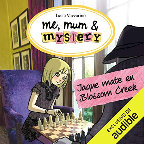 Me, Mum & Mystery: Jaque Mate En Blossom Creek [Me, Mum & Mystery: Checkmate At Blossom Creek]  By  cover art