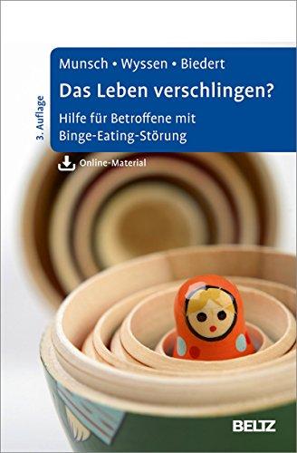 Das Leben verschlingen?: Hilfe für Betroffene mit Binge-Eating-Störung. Mit Online-Material