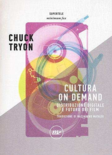 Cultura on demand. Distribuzione digitale e futuro dei film