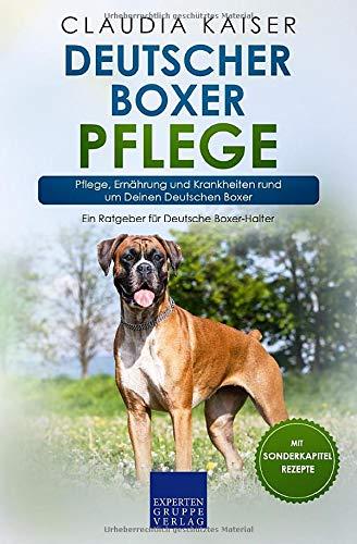 Deutscher Boxer Pflege: Pflege, Ernährung und Krankheiten rund um Deinen Deutschen Boxer