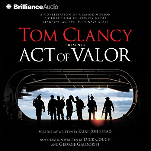 Tom Clancy Presents: Act of Valor                   By:                                                                                                                                 Dick Couch,                                                                                        George Galdorisi                               Narrated by:                                                                                                                                 Steven Weber                      Length: 4 hrs and 44 mins     40 ratings     Overall 4.4