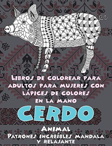 Libros de colorear para adultos para mujeres con lápices de colores en la mano - Patrones increíbles Mandala y relajante - Animal - Cerdo